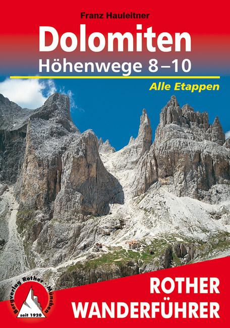 Dolomiten Höhenwege Nr.: 8-10 | Rother Wanderführer * RWGDH810  Bergverlag Rother RWG  Meerdaagse wandelroutes, Wandelgidsen Zuidtirol, Dolomieten, Friuli, Venetië, Emilia-Romagna