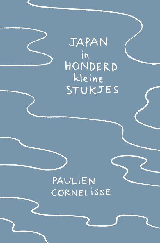 Japan in honderd kleine stukjes | Paulien Cornelisse 9789082430271 Paulien Cornelisse Cornelisse   Reisverhalen Japan