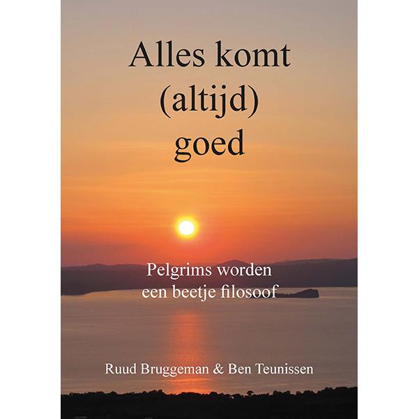 Alles komt (altijd) goed 9789491899324 Ruud Bruggeman en Ben Teunissen Anoda   Lopen naar Rome, Reisverhalen Europa
