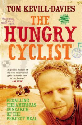 The Hungry Cyclist 9780007278848 Tom Kevill-Davies HarperCollins   Fietsgidsen Wereld als geheel