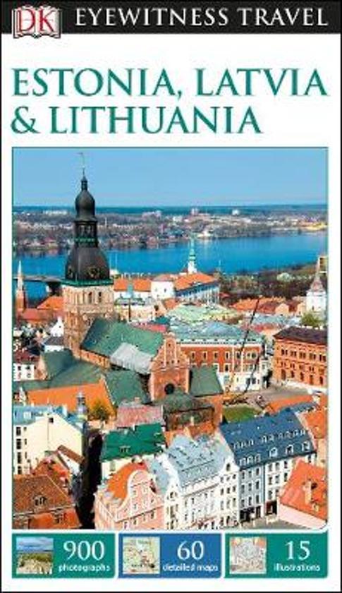 Estonia, Latvia & Lithuania  eyewitness travel guide 9780241275443  Dorling Kindersley Eyewitness Guides  Reisgidsen Baltische Staten en Kaliningrad