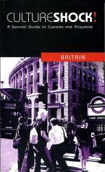 Culture Shock! Britain 9780462008028  Culture shock   Landeninformatie Groot-Brittannië
