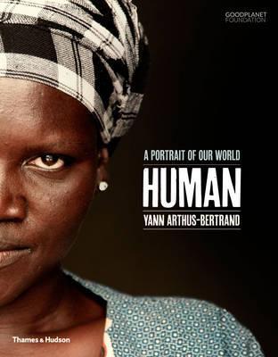 Human: A Portrait of Our World 9780500292143 Yann Arthus-Bertrand Thames & Hudson   Fotoboeken, Landeninformatie Wereld als geheel