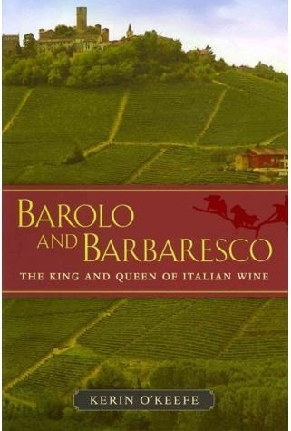 Barolo and Barbaresco 9780520273269 Kerin O'Keefe University of California   Culinaire reisgidsen, Wijnreisgidsen Ligurië, Piemonte, Lombardije
