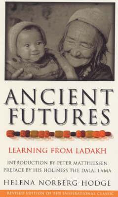 Ancient Futures 9780712606561 Helena Norberg-Hodge Rider   Landeninformatie Indiase Himalaya