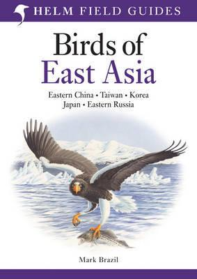 Birds of East Asia 9780713670400  A + C Black   Natuurgidsen Azië