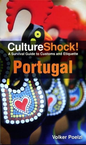 Culture Shock! Portugal 9780761456728  Culture shock   Landeninformatie Portugal