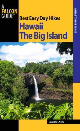 Best Easy Day Hikes: Hawaii: The Big Island | wandelgids 9780762743490  Falcon Guides Easy Day Hikes  Wandelgidsen Hawaii
