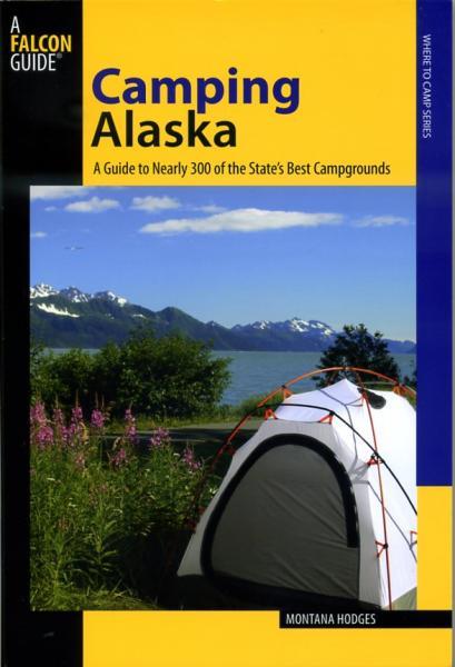 Camping Alaska 9780762743872  Falcon   Campinggidsen Alaska