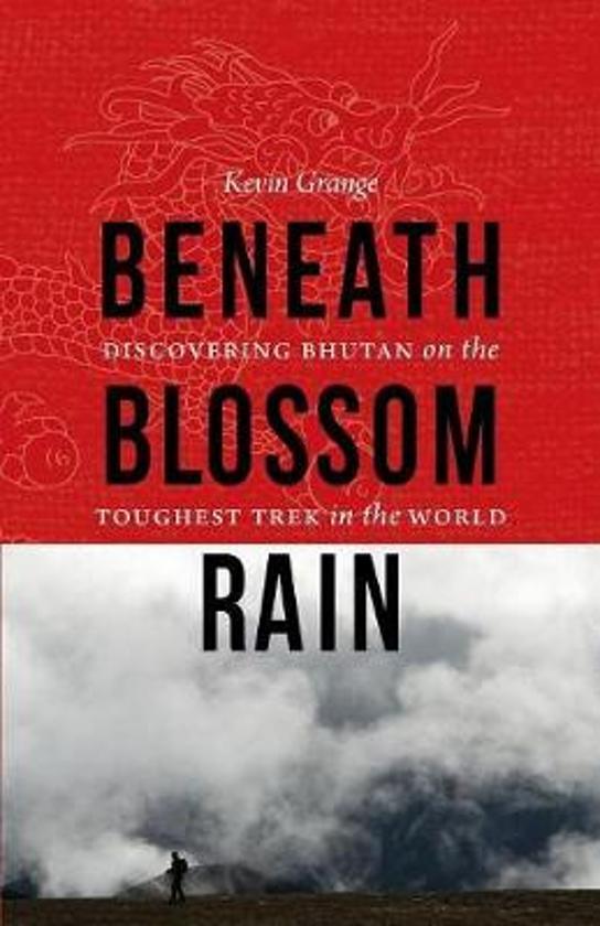 Beneath Blossom Rain 9780803234338 Kevin Grange Bison Books   Reisverhalen Bhutan en Sikkim