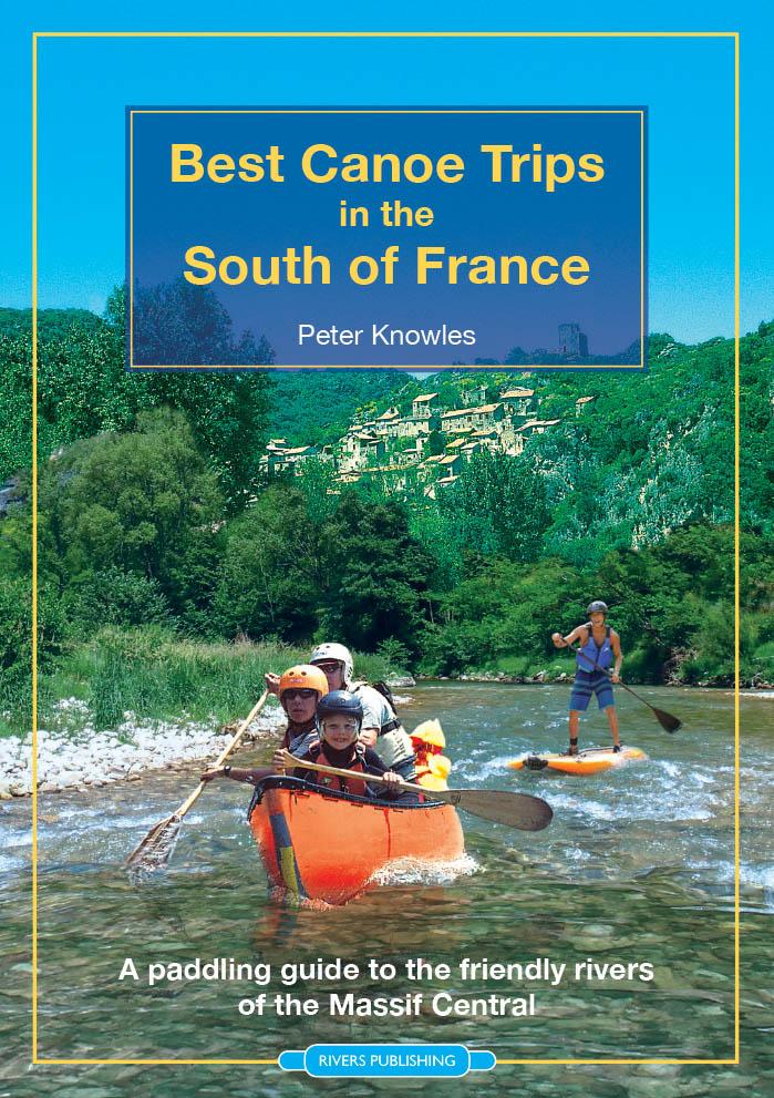 Best Canoe Trips in the South of France 9780995751330  Rivers Publishing   Watersportboeken Rhône, Franse Alpen, Corsica