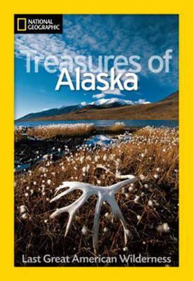Treasures Of Alaska 9781426205873  National Geographic   Fotoboeken Alaska