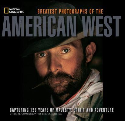 Greatest Photographs of the American West 9781426209567  National Geographic   Fotoboeken VS ten oosten van de Rocky Mountains