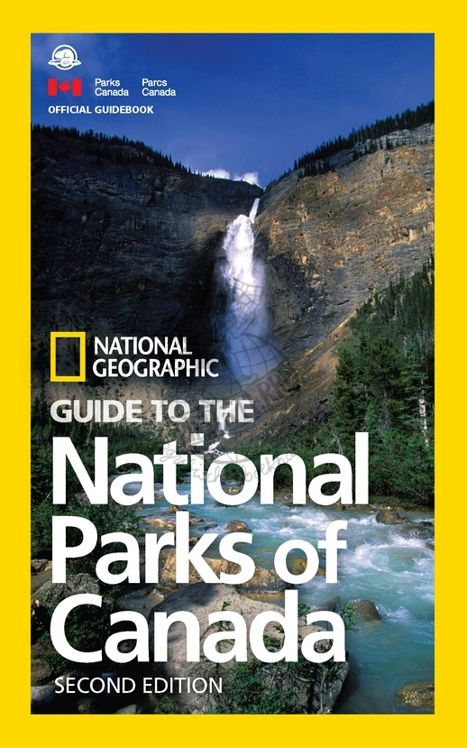 National Geographic Guide to the National Parks of Canada 9781426217562  National Geographic   Natuurgidsen, Reisgidsen Alaska