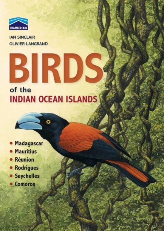Chamberlain s Guide Birds of Indian Ocean Isl. 9781431700851 Sinclair New Holland   Natuurgidsen Indische Oceaan
