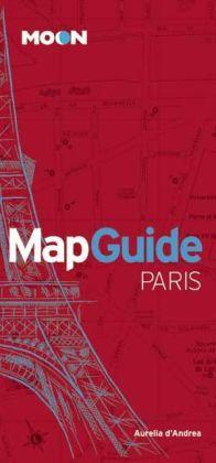 Moon MapGuide Paris 9781612386478  Moon   Reisgidsen Parijs, Île-de-France