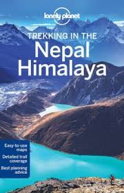 Trekking in the Nepal Himalaya | Lonely Planet 9781741792720  Lonely Planet Walking Guides  Meerdaagse wandelroutes, Wandelgidsen Nepal