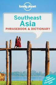 Southeast Asia  Lonely Planet phrasebook 9781743210192  Lonely Planet Phrasebooks  Taalgidsen en Woordenboeken Zuid-Oost Azië