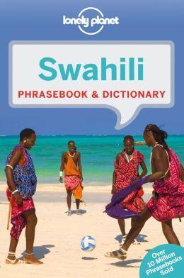 Swahili Lonely Planet phrasebook 9781743211960  Lonely Planet Phrasebooks  Taalgidsen en Woordenboeken Oost-Afrika