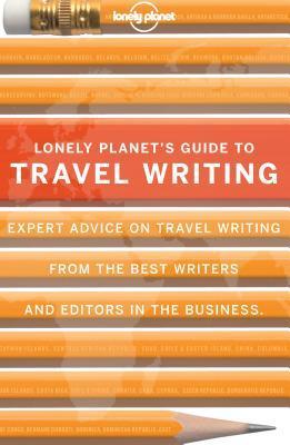 Travel Writing 9781743216880  Lonely Planet   Reisgidsen Reisinformatie algemeen