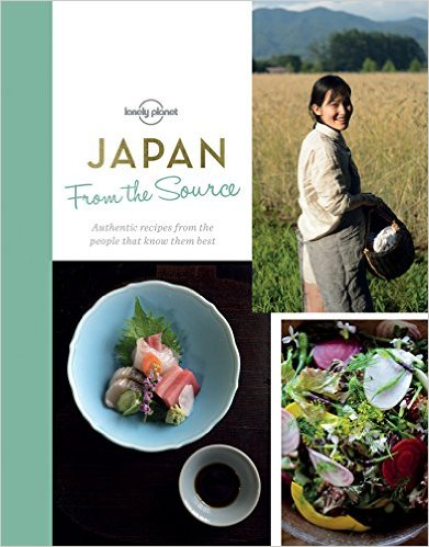 From the Source: Japan   Lonely Planet 9781760342982  Lonely Planet LP - from the source  Culinaire reisgidsen Japan