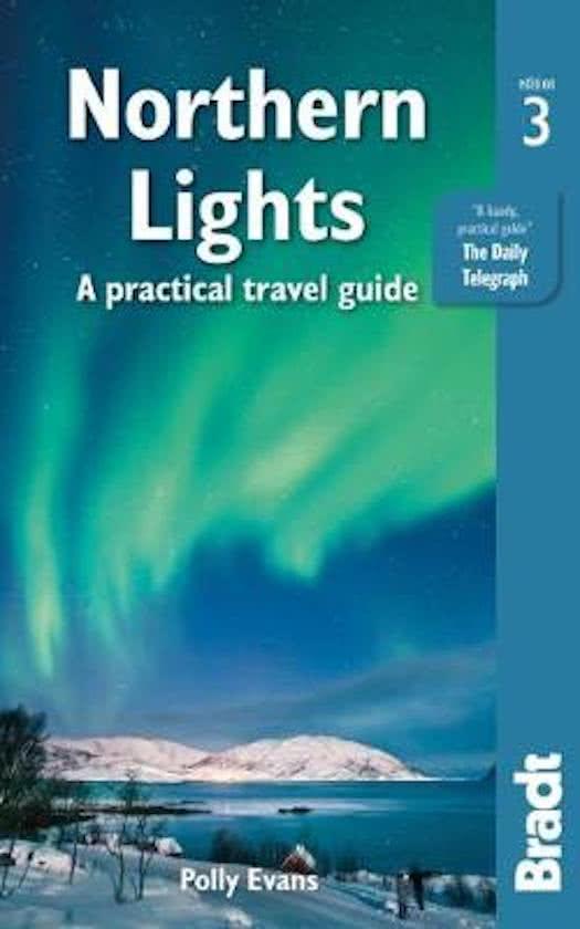 Northern Lights | boekje over het noorderlicht 9781784770716 Polly Evans Bradt   Reisgidsen Scandinavië & de Baltische Staten