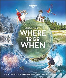 Where to Go When | Lonely Planet 9781786571939  Lonely Planet   Reisgidsen Wereld als geheel