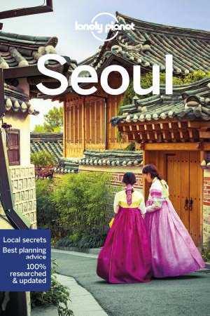 Seoul   Lonely Planet City Guide 9781786572745  Lonely Planet Cityguides  Reisgidsen Noord-Korea, Zuid-Korea