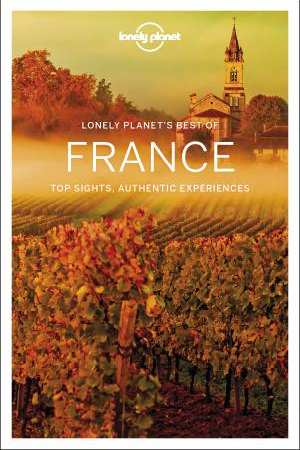 Best of France   Lonely Planet 9781786573933  Lonely Planet Best of ...  Reisgidsen Frankrijk