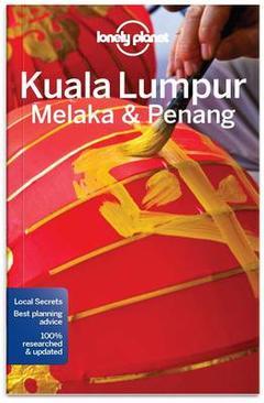 Kuala Lumpur, Melaka & Penang 9781786575302  Lonely Planet Cityguides  Reisgidsen Maleisië en Brunei