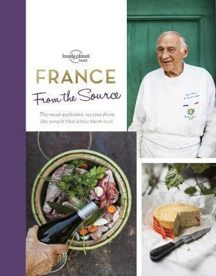From the Source: France | Lonely Planet 9781786577948  Lonely Planet LP - from the source  Culinaire reisgidsen Frankrijk