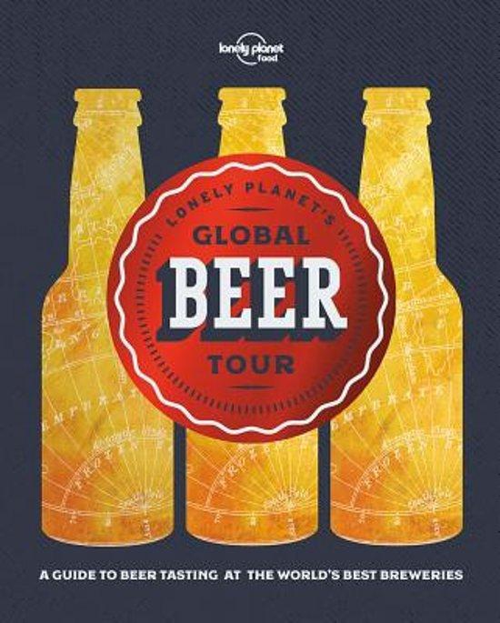 Global Beer Tour 9781786577955  Lonely Planet   Culinaire reisgidsen Wereld als geheel