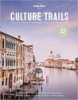Culture Trails | Lonely Planet 9781786579683  Lonely Planet   Reisgidsen Wereld als geheel
