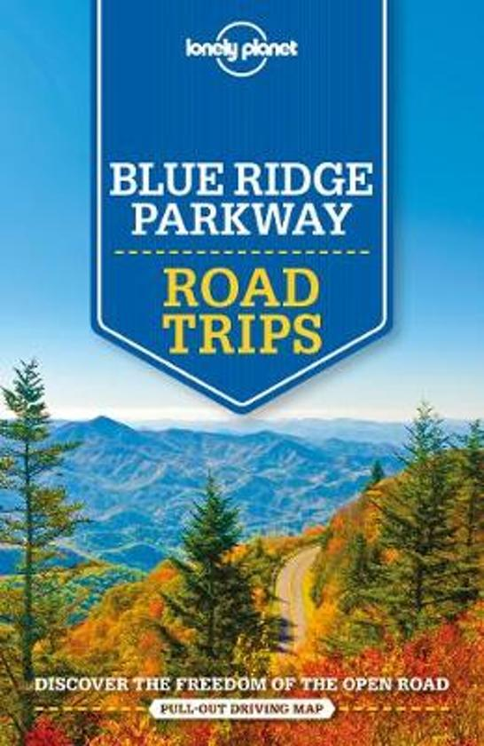 Lonely Planet Blue Ridge Parkway Road Trips 9781788682749  Lonely Planet LP Best Trips  Reisgidsen VS Zuid-Oost, van Virginia t/m Mississippi