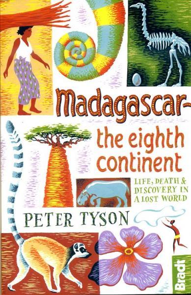 Madagascar: The Eighth Continent 9781841624419 Peter Tyson Bradt   Landeninformatie, Natuurgidsen Madagascar