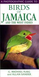 A Photographic Guide to the Birds Of Jamaica 9781845375911 Michael Flieg New Holland Photographic Guides  Natuurgidsen Caribisch Gebied