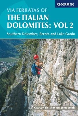 Via Ferrata of the Italian Dolomites Vol. 2 9781852843809  Cicerone Press   Klimmen-bergsport Zuidtirol, Dolomieten, Friuli, Venetië, Emilia-Romagna