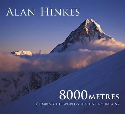 8000m : Climbing the World's Highest Mountains 9781852845483  Cicerone Press   Klimmen-bergsport Wereld als geheel