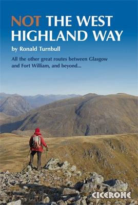 Not The West Highland Way   wandelgids 9781852846152  Cicerone Press   Meerdaagse wandelroutes, Wandelgidsen de Schotse Hooglanden (ten noorden van Glasgow / Edinburgh)