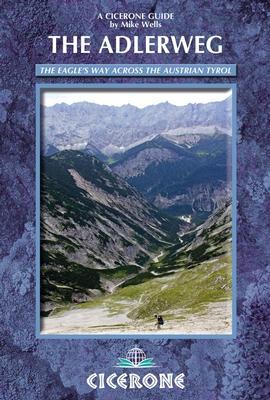 The Adlerweg | wandelgids 9781852846411  Cicerone Press   Meerdaagse wandelroutes, Wandelgidsen Tirol & Vorarlberg