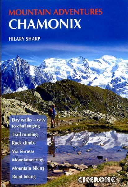 Chamonix Mountain Adventures 9781852846633  Cicerone Press   Reisgidsen Haute Savoie, Mont Blanc