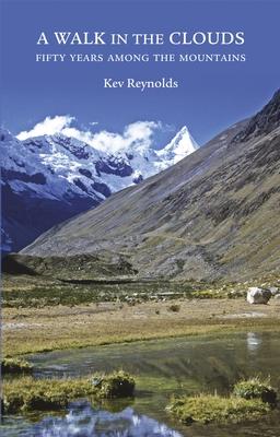 A Walk in the Clouds 9781852847265 Kev Reynolds Cicerone Press   Klimmen-bergsport Wereld als geheel