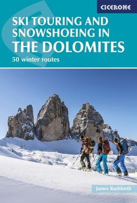 Ski Touring and Snowshoeing in the Dolomites 9781852847456  Cicerone Press   Wintersport Zuidtirol, Dolomieten, Friuli, Venetië, Emilia-Romagna