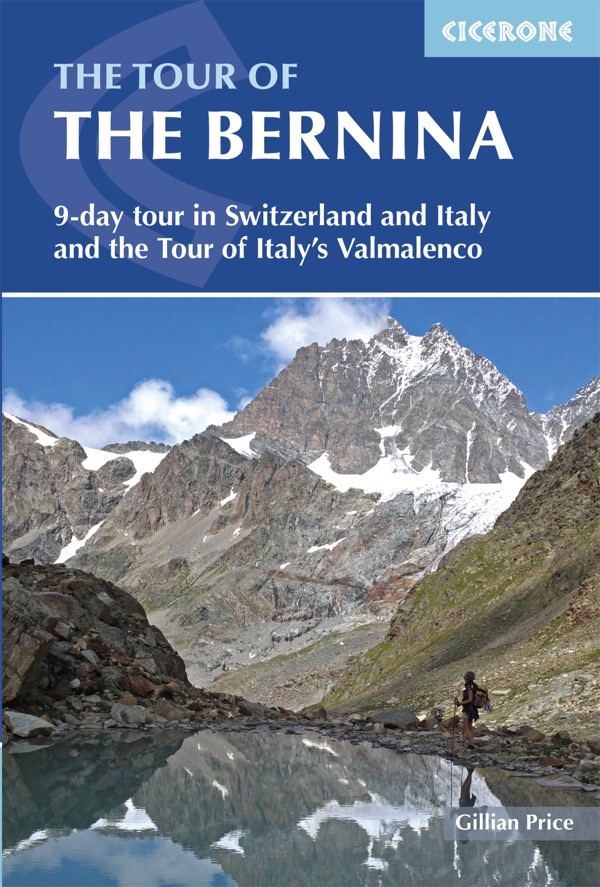 The Tour of the Bernina | wandelgids 9781852847524 Gillian Price Cicerone Press   Meerdaagse wandelroutes, Wandelgidsen Graubünden, Tessin, Ligurië, Piemonte, Lombardije