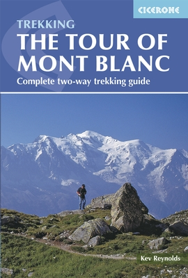 Tour of Mont Blanc | wandelgids 9781852847791 Kev Reynolds Cicerone Press   Meerdaagse wandelroutes, Wandelgidsen Haute Savoie, Mont Blanc