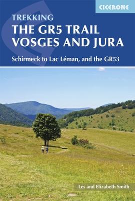 GR-5 | The GR5 Trail Vosges and Jura | wandelgids GR-5 9781852848125  Cicerone Press   Meerdaagse wandelroutes, Wandelgidsen Jura, Franche-Comté, Vogezen