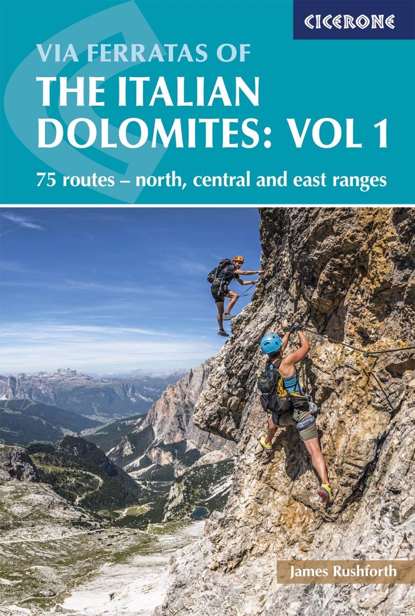 Via Ferrata of the Italian Dolomites Vol. 1 9781852848460  Cicerone Press   Klimmen-bergsport Zuidtirol, Dolomieten, Friuli, Venetië, Emilia-Romagna