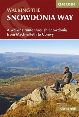 Walking The Snowdonia Way 9781852848569 Alex Kendall Cicerone Press   Meerdaagse wandelroutes, Wandelgidsen Noord-Wales, Anglesey, Snowdonia