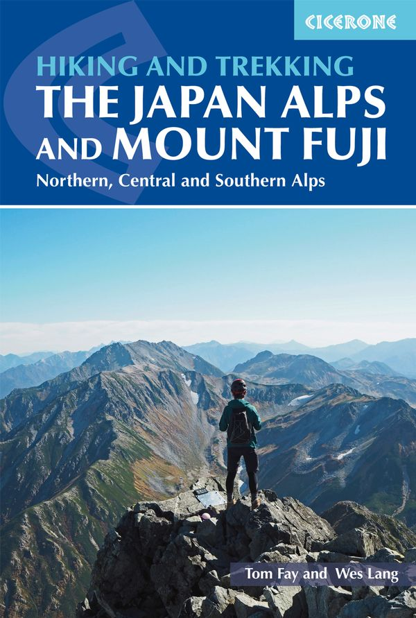 Hiking and Trekking in the Japan Alps and Mount Fuji | wandelgids 9781852849474 Tom Fay, Wes Lang Cicerone Press   Meerdaagse wandelroutes, Wandelgidsen Japan