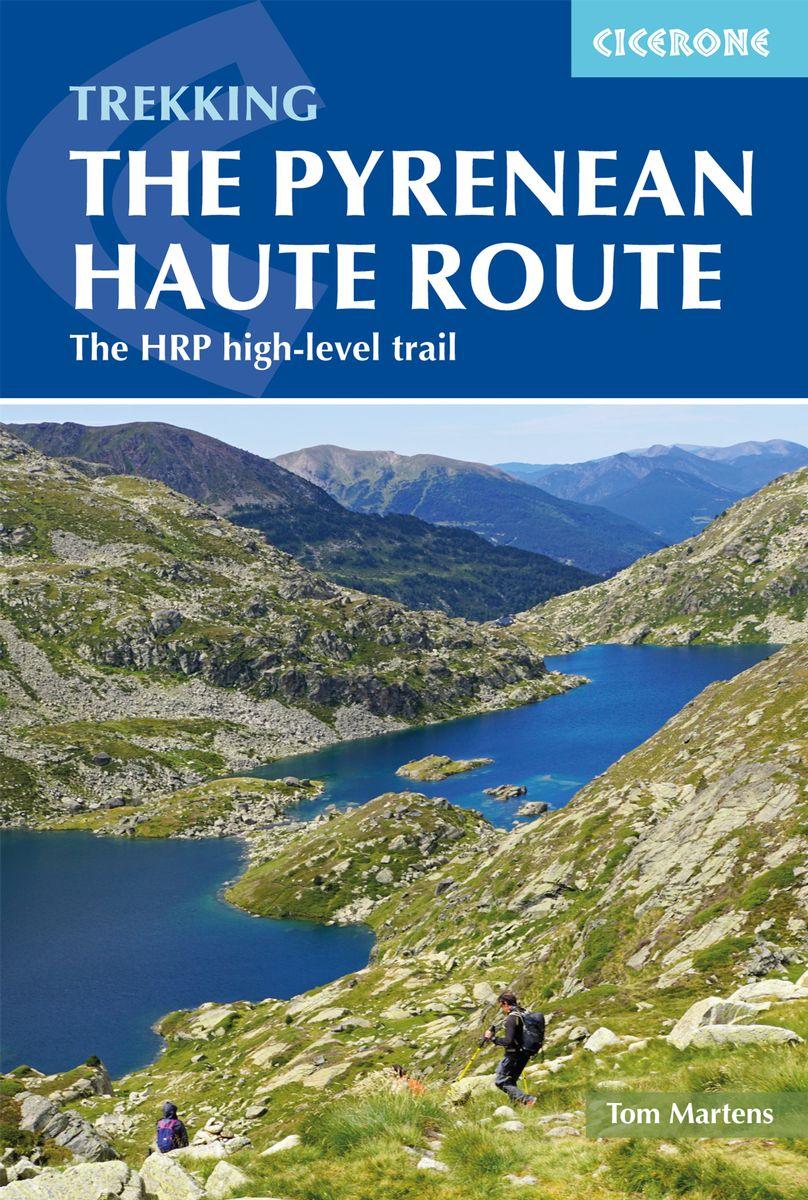 Pyrenean Haute Route | wandelgids 9781852849818 Tom Martens Cicerone Press   Meerdaagse wandelroutes, Wandelgidsen Pyreneeën en Baskenland